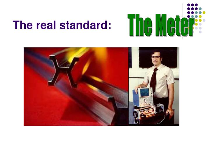 The real standard: