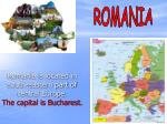 romania is located in south eastern part of central europe the capital is bucharest
