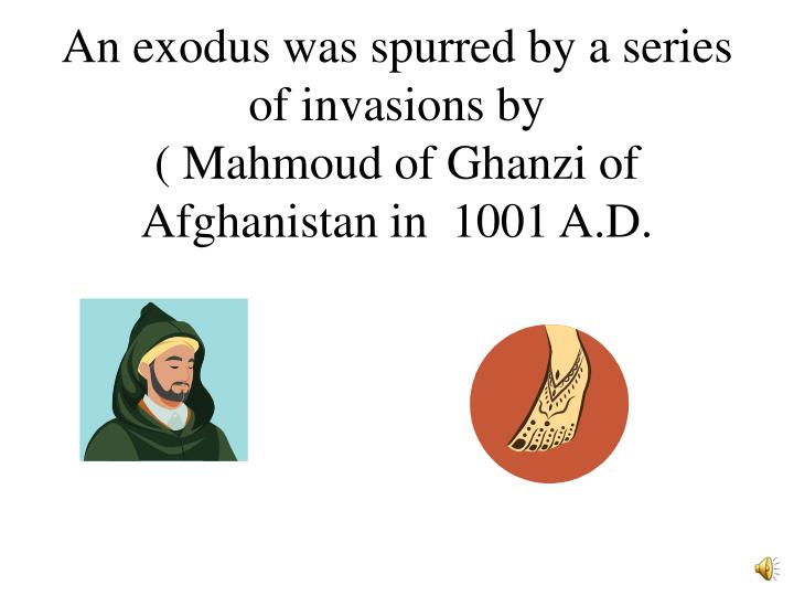An exodus was spurred by a series of invasions by