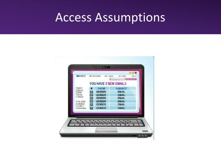 Access assumptions