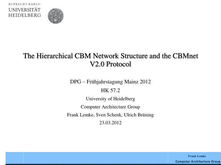 The hierarchical cbm network structure and the cbmnet v2 0 protocol
