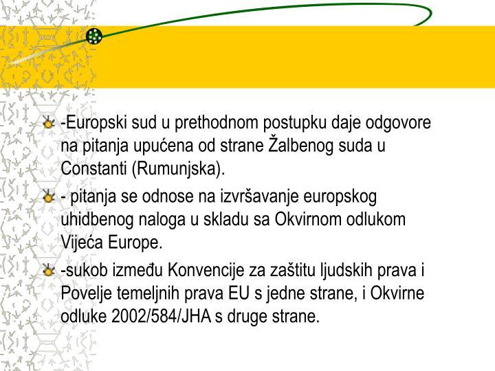 -Europski sud u prethodnom postupku daje odgovore na pitanja upuena od strane albenog suda u Constanti (Rumunjska).
