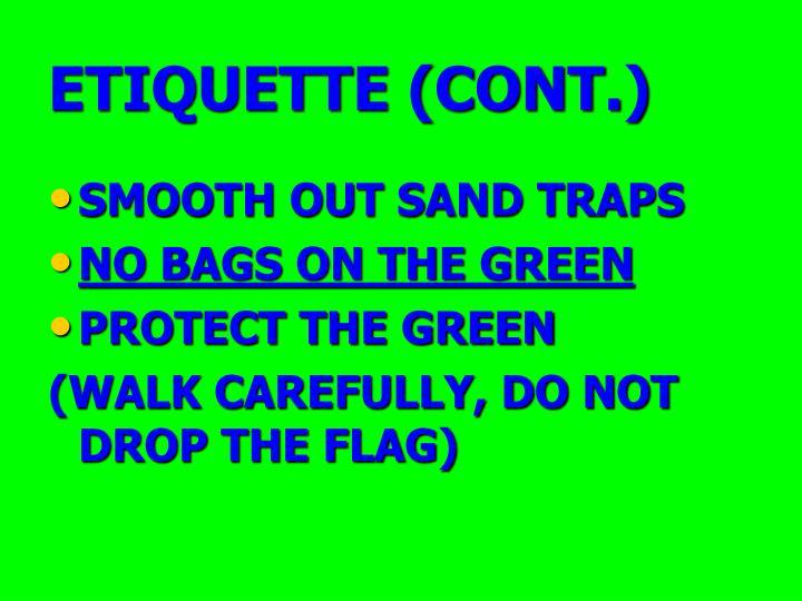 ETIQUETTE (CONT.)