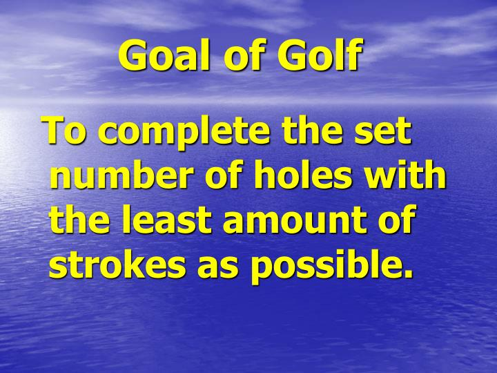 Goal of Golf