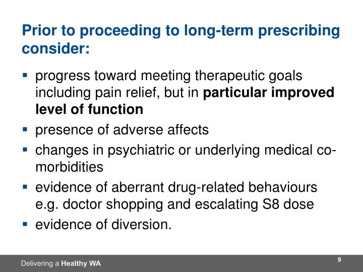 Prior to proceeding to long-term prescribing consider: