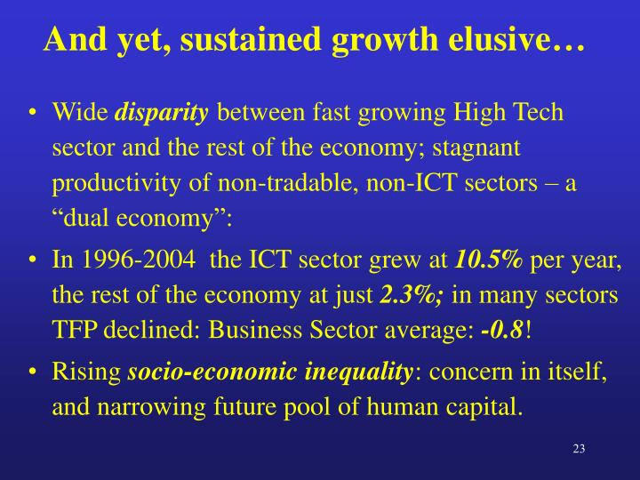 And yet, sustained growth elusive…