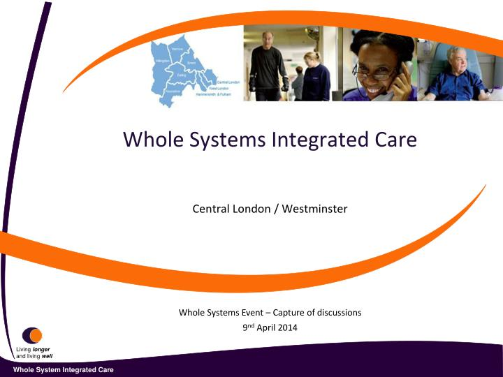 Whole systems integrated care