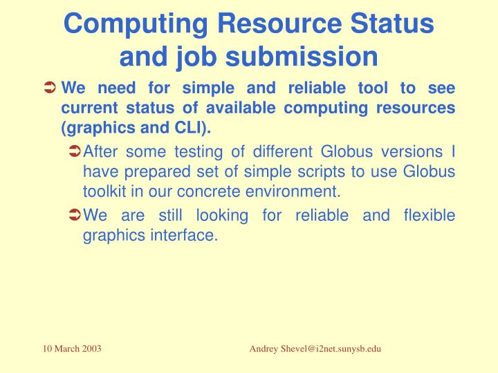 Computing Resource Status and job submission