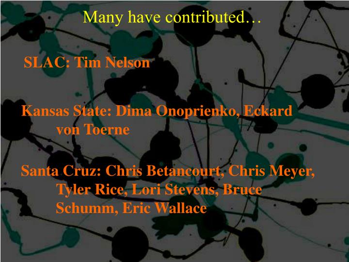 Many have contributed…