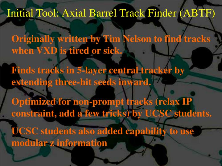 Initial Tool: Axial Barrel Track Finder (ABTF)
