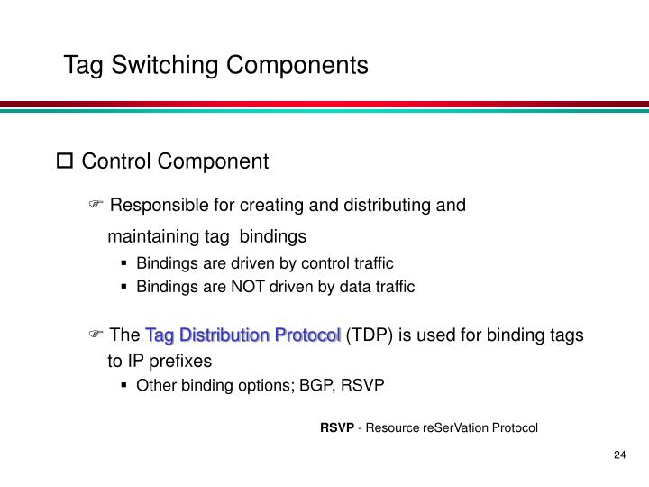 Tag Switching Components
