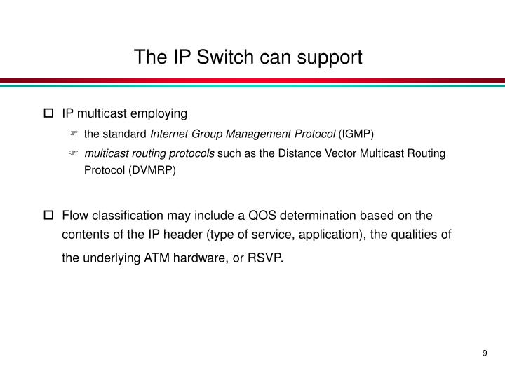 The IP Switch can support