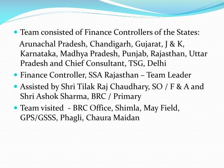 Team consisted of Finance Controllers of the States: