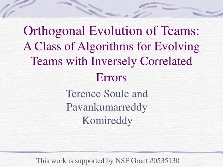 Orthogonal Evolution of Teams: