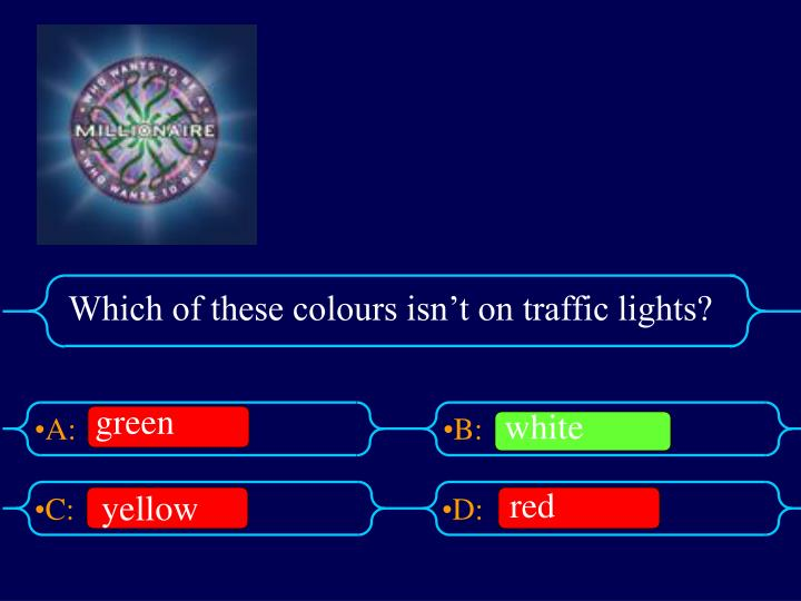 Which of these colours isn't on traffic lights?