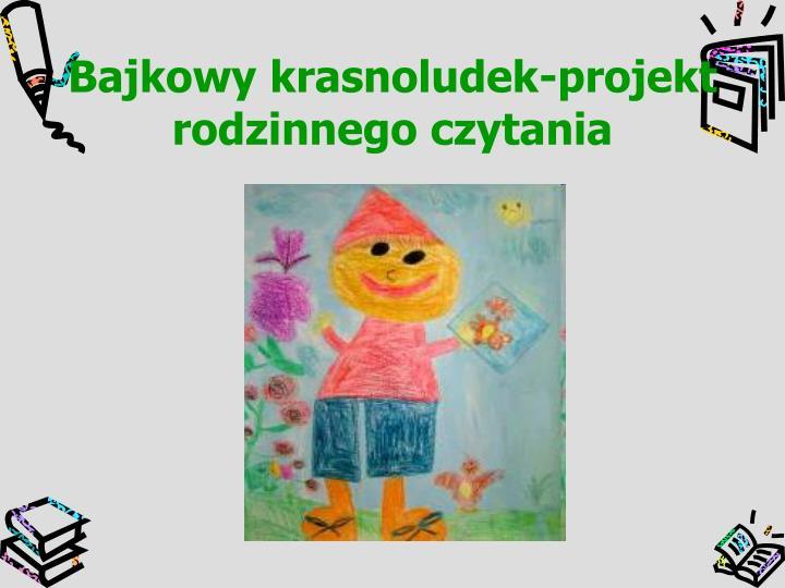 Bajkowy krasnoludek-projekt rodzinnego czytania