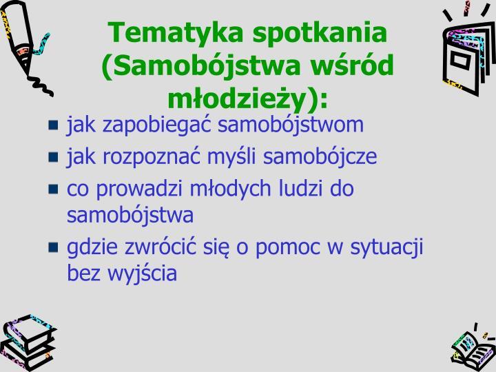 Tematyka spotkania  (Samobójstwa wśród młodzieży):