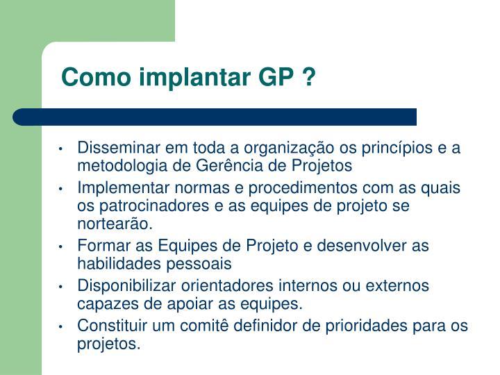 Como implantar GP ?
