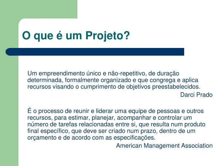 O que é um Projeto?