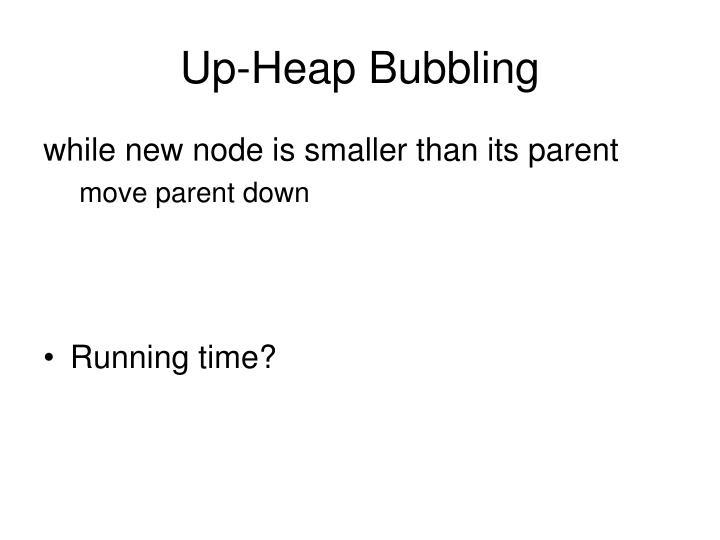 Up-Heap Bubbling