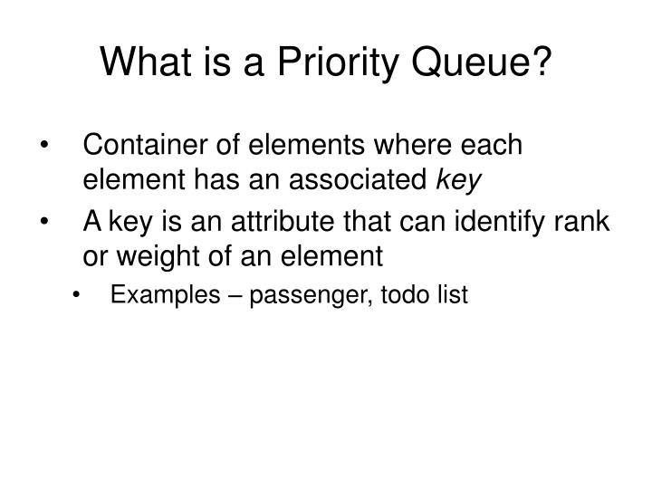 What is a priority queue