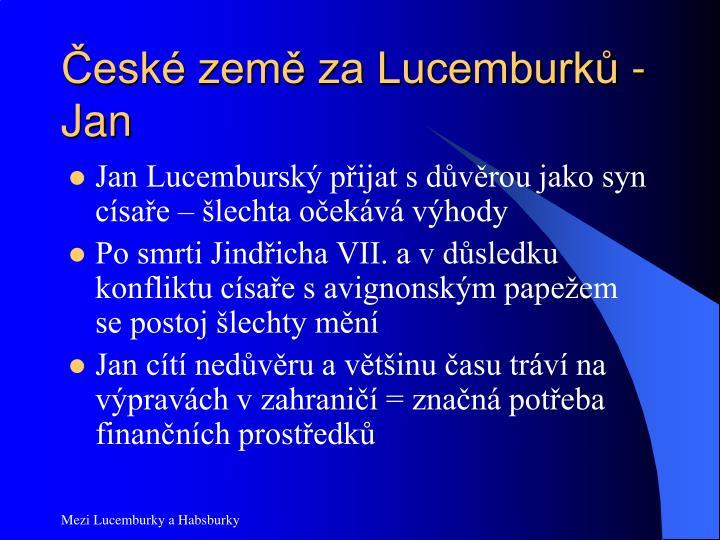 České země za Lucemburků - Jan