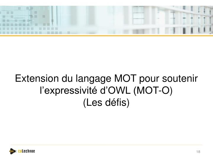 Extension du langage MOT pour soutenir l'expressivité d'OWL (MOT-O)