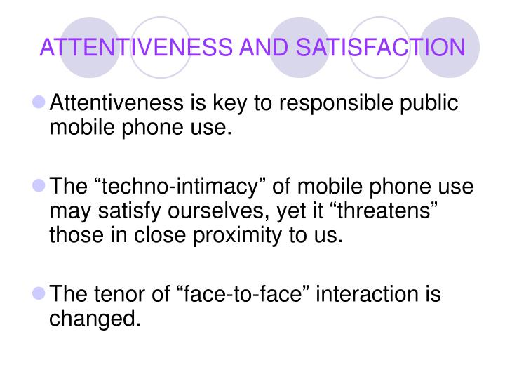 ATTENTIVENESS AND SATISFACTION