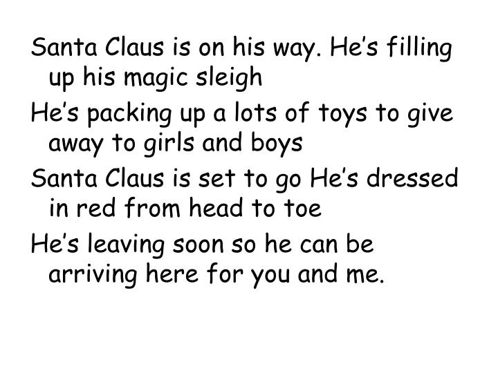 Santa Claus is on his way. He's filling up his magic sleigh