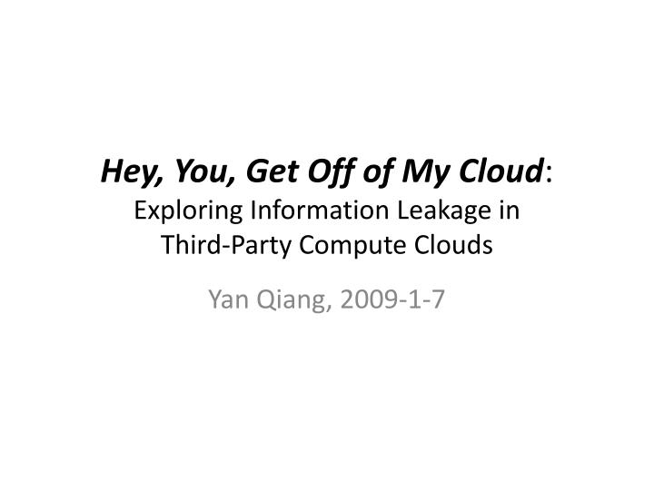Hey, You, Get Off of My Cloud