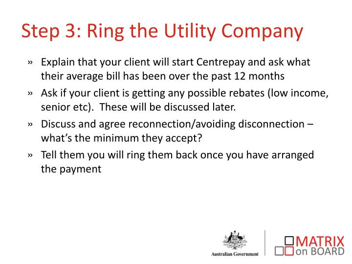 Step 3: Ring the Utility Company