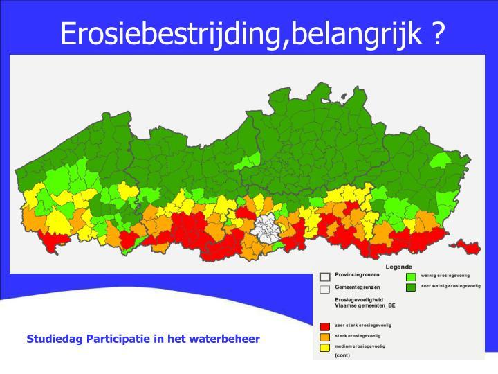 Erosiebestrijding,belangrijk ?
