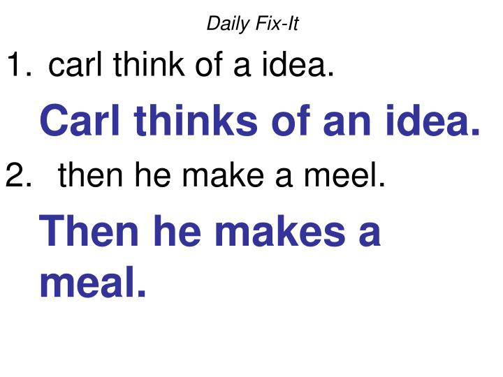 Daily fix it carl think of a idea carl thinks of an idea then he make a meel then he makes a meal