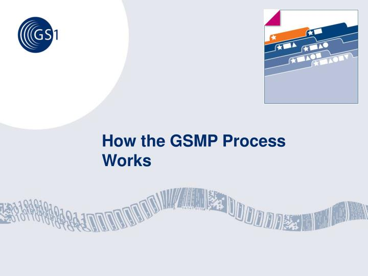 How the GSMP Process