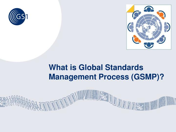 What is global standards management process gsmp