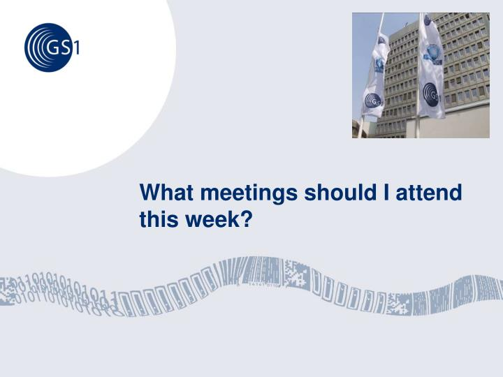 What meetings should I attend this week?
