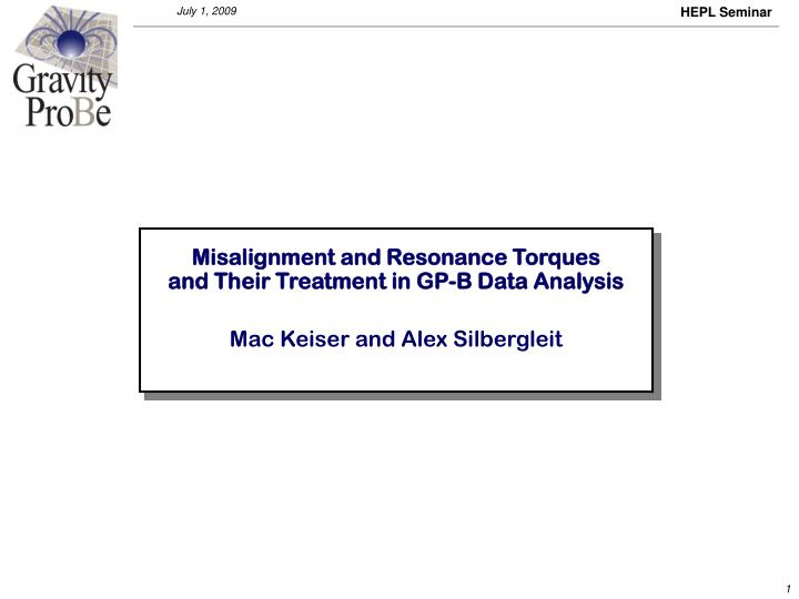 Misalignment and resonance torques and their treatment in gp b data analysis