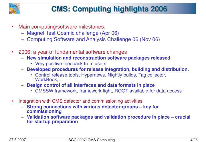CMS: Computing highlights 2006