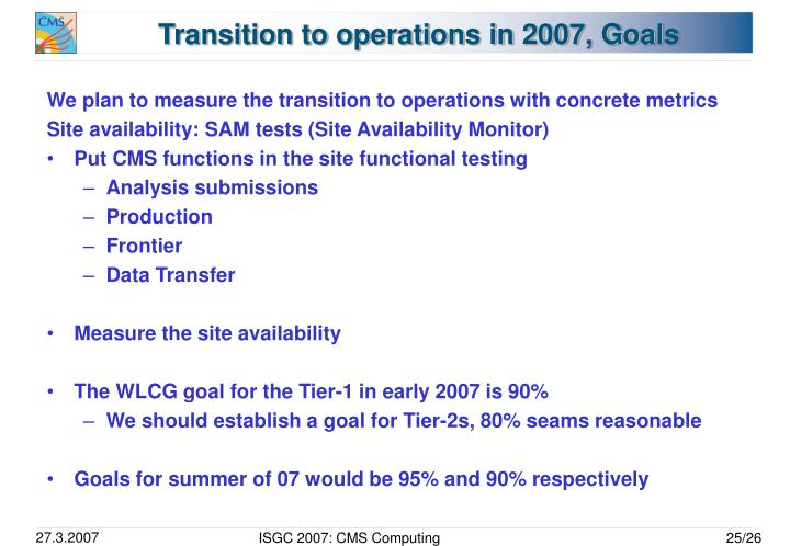 Transition to operations in 2007, Goals