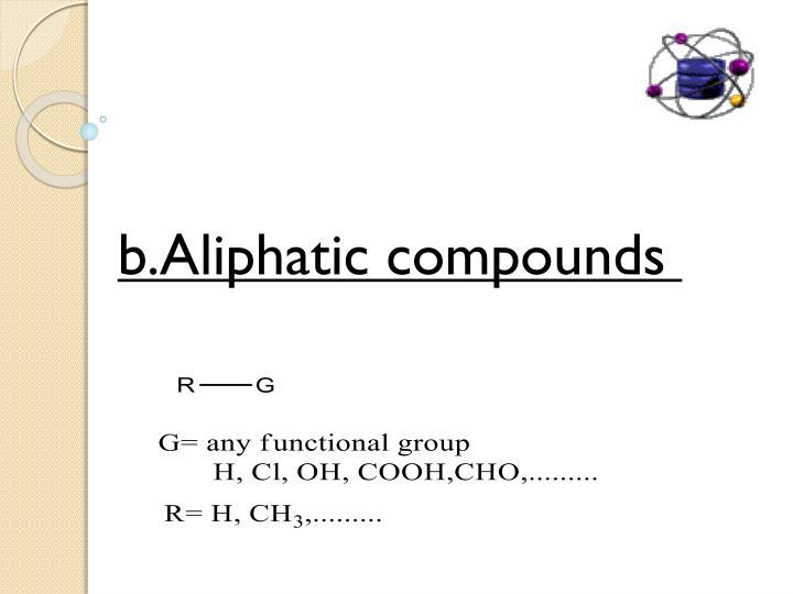 b.Aliphatic