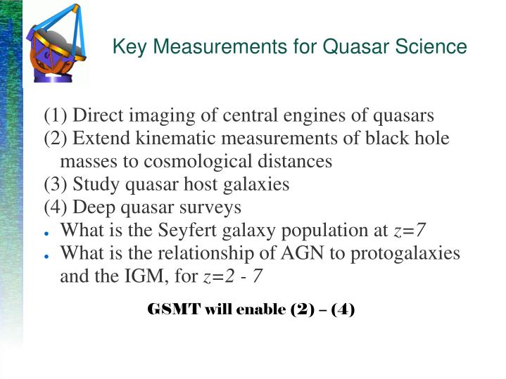 Key Measurements for Quasar Science