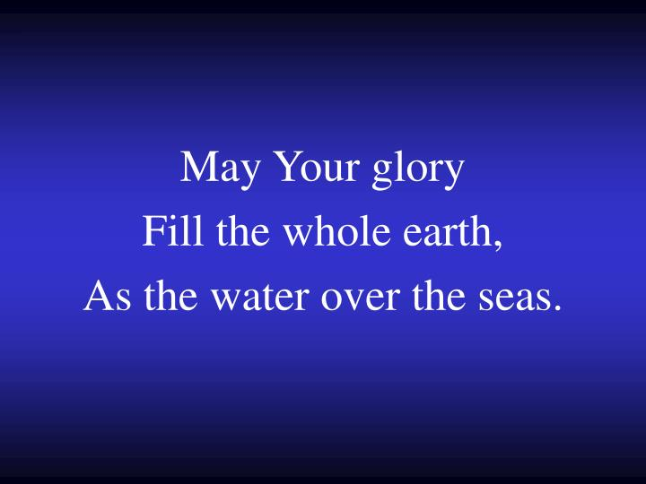May Your glory