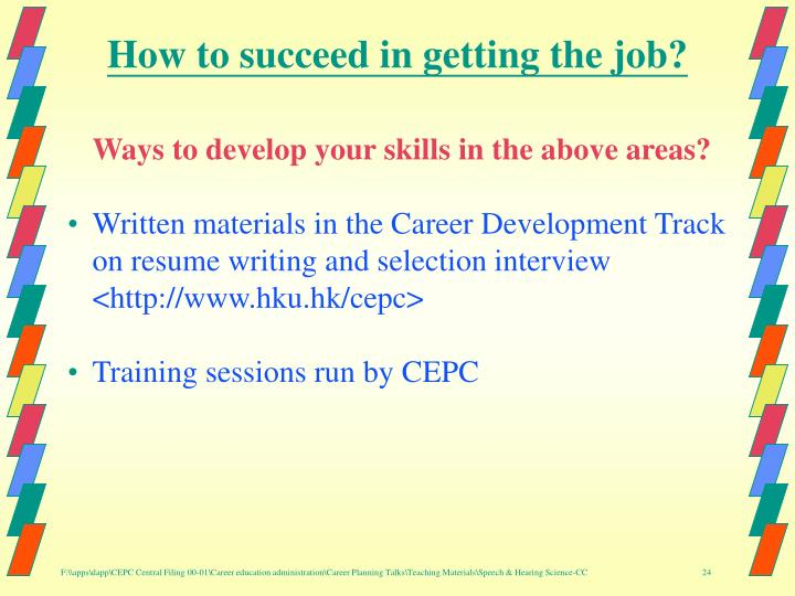 How to succeed in getting the job?