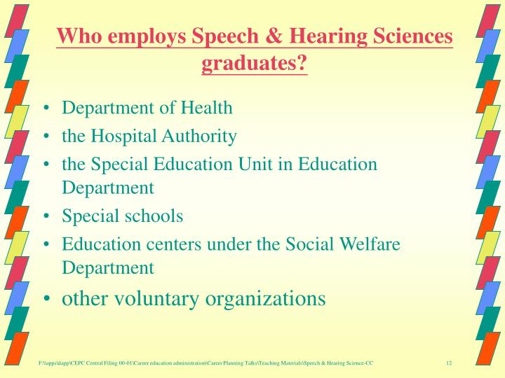 Who employs Speech & Hearing Sciences graduates?