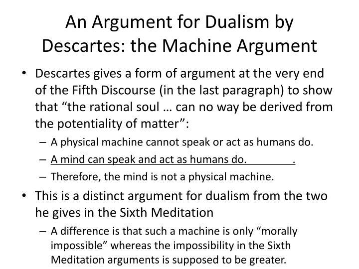An Argument for Dualism by Descartes: the Machine Argument