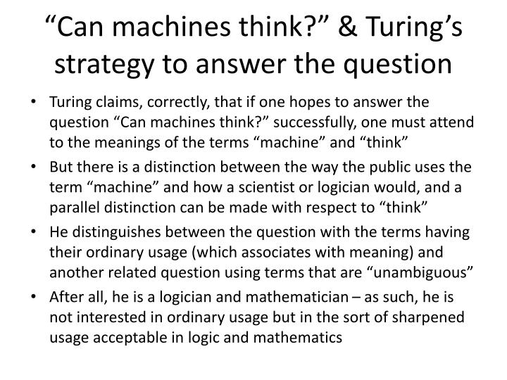 """Can machines think?"" & Turing's strategy to answer the question"