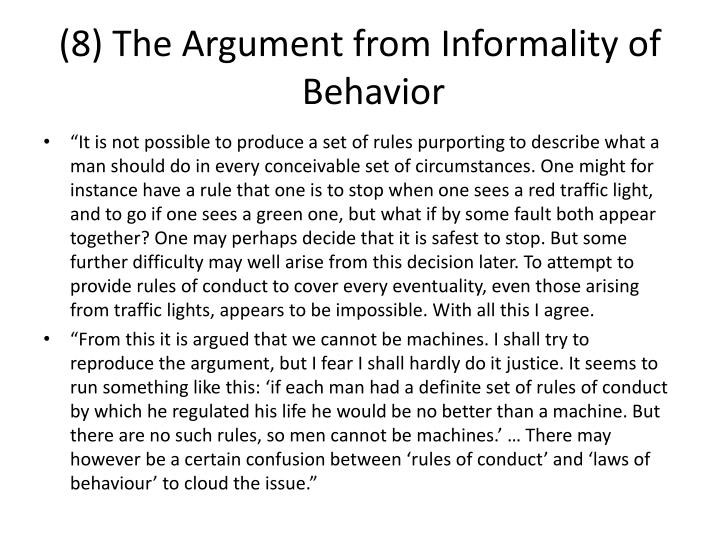 (8) The Argument from Informality of Behavior