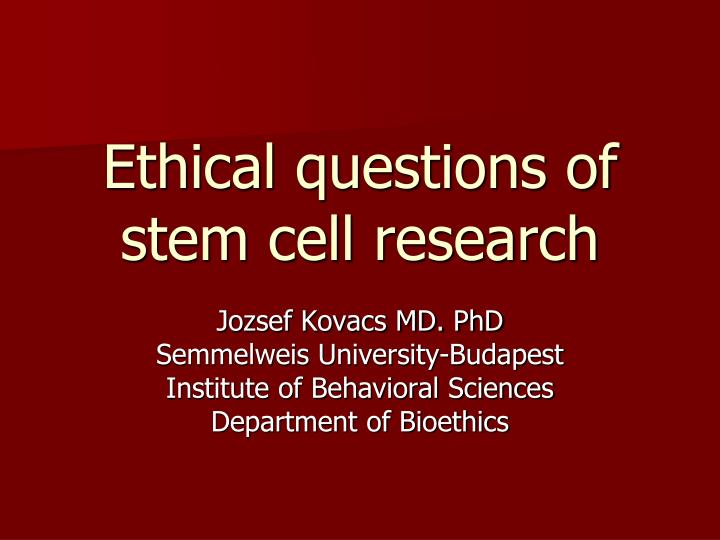 Ethical questions of stem cell research