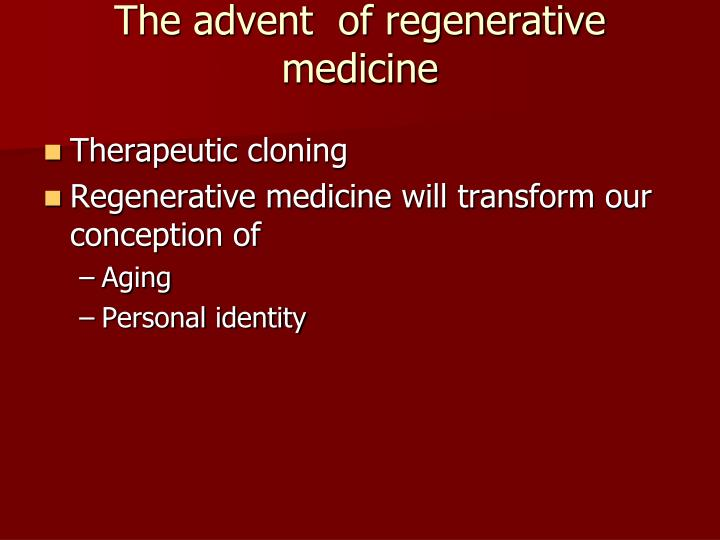 The advent  of regenerative medicine