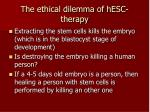 the ethical dilemma of hesc therapy